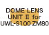 Dome Lens Unit II for UWL-S100 M80